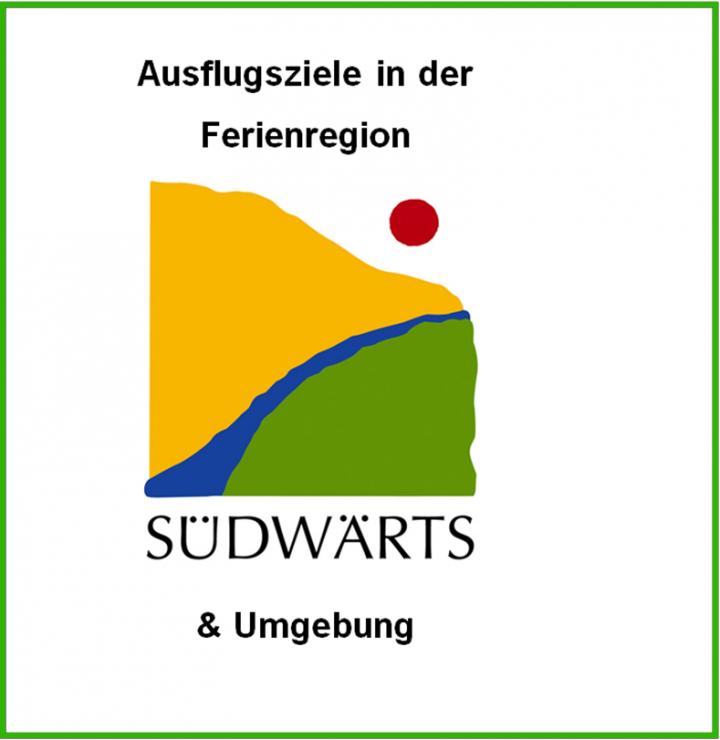 """Titelbild """"Ausflugsziele in der Ferienregion Südwärts und Umgebung"""""""