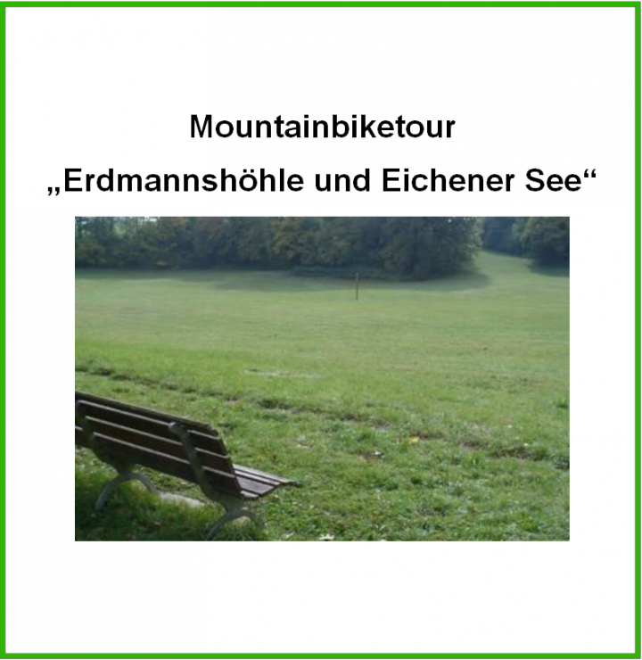 """Titelbild """"Mountainbiketour Erdmannshöhle und Eichener See"""""""